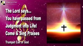 2005-11-19 - Passing over from Judgment into Life-Singing Praises-Death and Resurrection-Trumpet Call of God