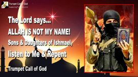 2006-04-03 - Allah is not the Name of God-Prophet Muhammad Muhammed-Ishmael-Islam-Trumpet Call of God