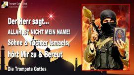 2006-04-03 - Allah ist nicht der Name Gottes-Prophet Mohammed-Nachkommen Ismael Abraham Islam-Die Trompete Gottes