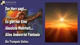 2006-04-07 - Die absolute Wahrheit-Was ist die Wahrheit-Was ist Wahrheit-Fantasie-Irrtum-Irrwege-Irrlehren-Die Trompete Gottes