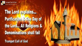 2006-12-11 - Purification-Day of the Lord-All Religions-All Denominations shall fail-Trumpet Call of God-Love Letter from Jesus