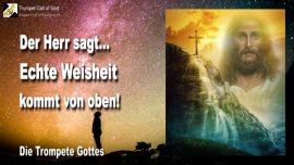 2010-04-26 - Echte Weisheit kommt von oben-Religion Philosophie Wissenschaft-Wahrheit-Weisheit-Trompete Gottes
