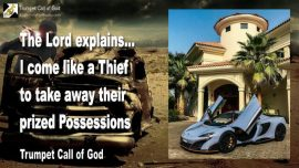 2012-05-01 - I come like a Thief to take away their Prized Possessions-Rapture-Trumpet Call of God