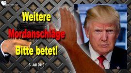 2019-07-04 - Weiterer Mordanschlag gegen Donald Trump-Dringender Gebetsaufruf-Liebesbrief von Jesus
