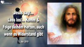 2019-07-05 - Loslassen-Dem Herzen folgen trotz Widerstand-Einladung von Jesus-Liebesbrief von Jesus