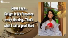 2019-07-19 - Delight in Jesus Presence every Morning-A good Start into the Day-Coffee-Love Letter from Jesus