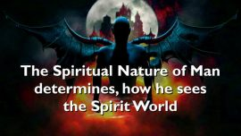 The Lords Sermons Gottfried Mayerhofer-Luke 11_14-28-The Casting out of a Devil-Spiritual Nature of Man-Spirit World