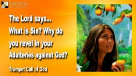 2005-12-16 - What is Sin-Adulteries against God-Commit Adultery-Christmas Easter Halloween-Trumpet Call of God