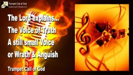 2008-04-22 - The Voice of Truth-A still small Voice or Wrath and Anguish-Trumpet Call of God-Love Letter from Jesus