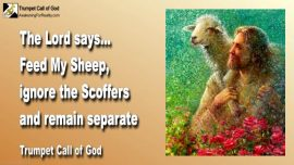 2009-07-30 - Feed the Sheep-Ignore Scoffer-Remain Separate-Trumpet Call of God