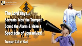 2010-04-28 - Servants of God-Blow the Trumpet Call of God-Sound the Alarm of War-Enemies of God-Spectacle for Jesus Christ