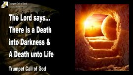 2010-10-11 - From Death unto Life-Death into Darkness-Death unto Life-Rebirth of the Spirit-Trumpet Call of God