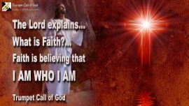 2010-10-11 - What is Faith-Faith is believing that I am who I am Jesus Christ-Trumpet Call of God