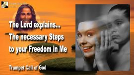 2011-08-16 - Necessary Steps to Freedom in Jesus Christ-Repentance-Contrition-Take Responsibility-Trumpet Call of God