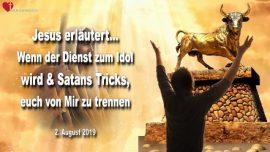 2019-08-02 - Idole Satans Tricks-Wenn der Dienst zum Idol wird-Trennung von Gott-Liebesbrief von Jesus
