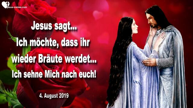 2019-08-04 - Geliebte Gattin-Braut von Jesus Christus-Einladung für die Braut Christi-Liebesbrief von Jesus
