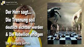 2004-11-20 - Die Trennung soll sichtbar werden-Die Rebellion soll erfolgen-Entscheiden-Die Trompete Gottes