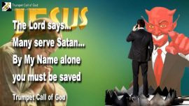 2006-11-01 - Many serve Satan Servants-The only Name-Our Savior Jesus Christ-Trumpet Call of God