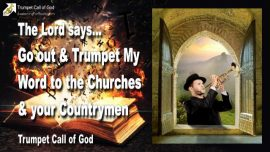 2010-05-08 - Trumpet the Word of God-Churches of Men-Countrymen-Trumpet Call of God