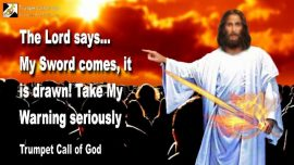 2010-05-23 - The Sword of God comes-Heed Warning from God-Trumpet Call of God-Sword of Truth