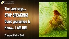 2010-11-15 - Stop speaking-Quiet oneself-Knowledge-I am He-Trumpet Call of God Jesus Christ