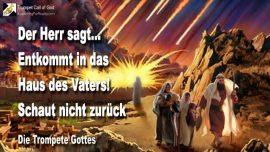 2010-12-07 - Entkommt in das Haus des Vaters-Loslassen-Nicht zuruckblicken-Die Trompete Gottes