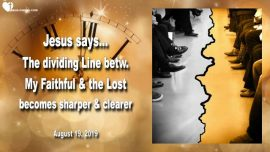 2019-08-19 - Dividing Line between the Redeemed and the Lost becomes clear-Love Letter from Jesus