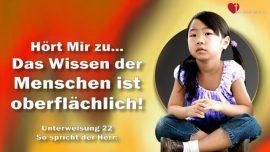 Das Buch des wahren Lebens Unterweisung 22-Das Wissen der Menschen ist oberflachlich-Offenbarung von Jesus Christus