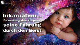 Inkarnation auf Erden-Wert des Korpers und dessen Fuhrung durch den Geist-Das Dritte Testament