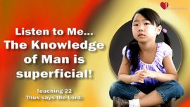 The Book of the true Life Teaching 22-The Knowledge of Man is superficial-Revelation of Jesus Christ