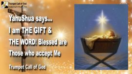 2006-01-04 - Jesus Christ is The Gift YahuShua is the Word of God accept-Trumpet Call of God