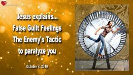 2019-10-08 - False Guilt Feelings-Tactic of Demons-Paralyze-stand still-Love Letter from Jesus