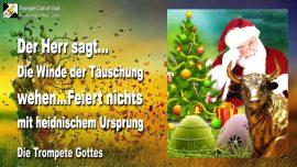 2004-11-18 - Winde der Tauschung-Heidentum-Weihnachten-Ostern-Idole-Nikolaus-Trompete Gottes