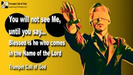 2010-01-05 - Discernment-Seeing God Jesus-Blessed is he who comes in the Name of the Lord-Trumpet Call of God