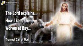 2010-11-09 - Keep the Wolves at bay-Jesus Christ-Trumpet Call of God
