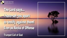 2011-05-23 - Rocks of Offense-I have set you apart to testify against them Trumpet Call of God