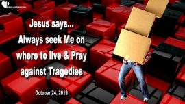 2019-10-24 - where shall I live-Seeking Jesus-Pray against Tragedies-doomsday-Love Letter from Jesus