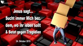 2019-10-24 - wo soll ich leben-Jesus suchen-Gegen Tragodien beten-Weltuntergang-Liebesbrief von Jesus