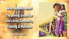 2019-10-26 - Proving Ground for Gods Army-Community-Training-Holiness-Love Letter from Jesus