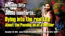 Heavenly Gifts of Heaven Jakob Lorber-Dying into the real Life-About the Passing on of a Mother