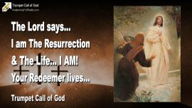 2006-04-21 - I am the Resurrection and the Life-Your Redeemer lives Jesus Christ-Trumpet Call of God-1280