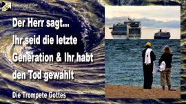 2011-09-14 - Die letzte Generation-Ihr habt den Tod gewahlt-Zorn Gottes-Die Trompete Gottes