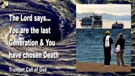 2011-09-14 - The last Generation-You have chosen Death-Choosing Death-Wrath of God-Trumpet Call of God