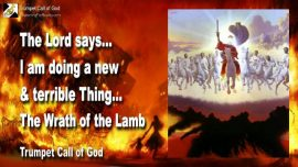 2011-12-05 - A terrible Thing-A new Thing-Wrath of the Lamb-Trumpet Call of God