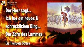 2011-12-05 - Ein schreckliches Ding-Ein neues Ding-Zorn des Lammes-Die Trompete Gottes