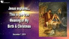 2019-12-07 - True Meaning of Christmas-True Meaning of Jesus Birth-Love Letter from Jesus