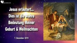 2019-12-07 - Wahre Bedeutung von Weihnachten-Wahre Bedeutung der Geburt Jesu-Liebesbrief von Jesus