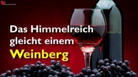Predigten von Jesus-Matthaus 20_1-16 Arbeiter im Weinberg-Das Himmelreich gleicht einem Weinberg