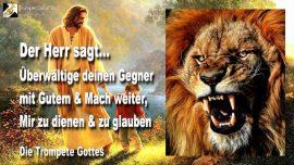 2006-03-10 - Gegner Widersacher uberwaltigen-Gott dienen-Glauben-Gutes tun-Die Trompete Gottes