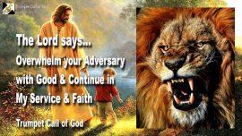 2006-03-10 - Overwhelm Adversary-Serve God-Serve the Lord Jesus-Faith-Doing Good-Trumpet Call of God